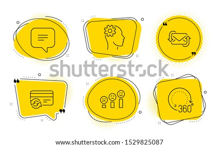 Engineering, Customer satisfaction and 360 degrees signs. Chat bubbles. Text message, Change card and Refresh mail line icons set. Chat bubble, Payment method, New e-mail. Cogwheel head. Vector