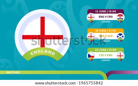 england national team Schedule matches in the final stage at the 2020 Football Championship. Vector illustration of football euro 2020 matches.