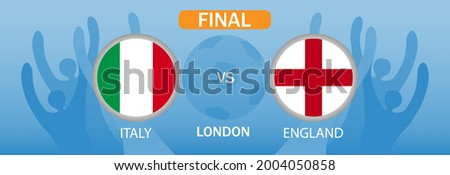 England vs Italy Final Euro 2020 in London.UEFA European Football Championship 2020.Soccer game.National team flag on the football background.Vector. Foto d'archivio ©