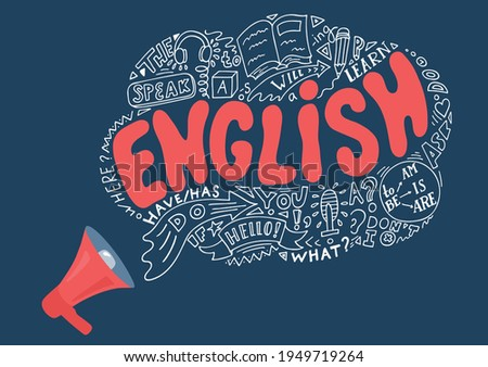 English. Megaphone with language hand drawn pen doodles and lettering in form of talk bubble. English education concept.