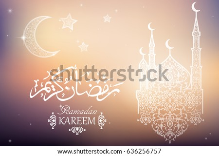 English translate Ramadan Kaeem. Beautiful Mosque, Crescent and Star on blurred background. Islamic celebration greeting card.