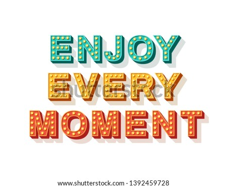 Enjoy every moment. Motivational poster design, retro font colorful typography. Text lettering, inspirational positive saying. Quote typographic template, vector illustration.