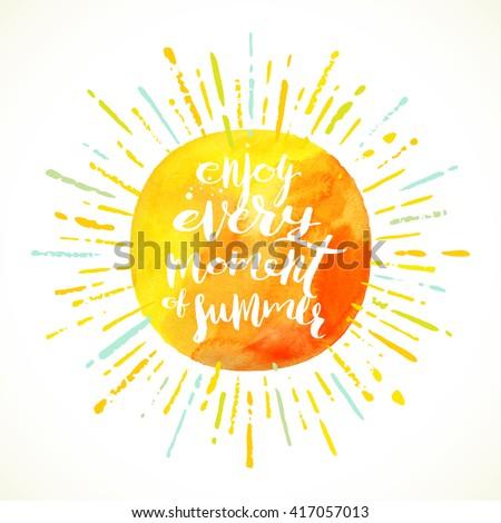Enjoy every moment of summer - Summer calligraphy. Summer holidays. Summer vector. Summer illustration. Summer sunburst. Summer vacation. Summer sun. Summer sunshine. Summer rest. Summer greeting.