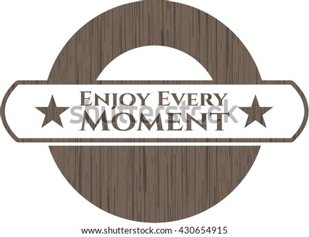 Enjoy Every Moment retro wood emblem