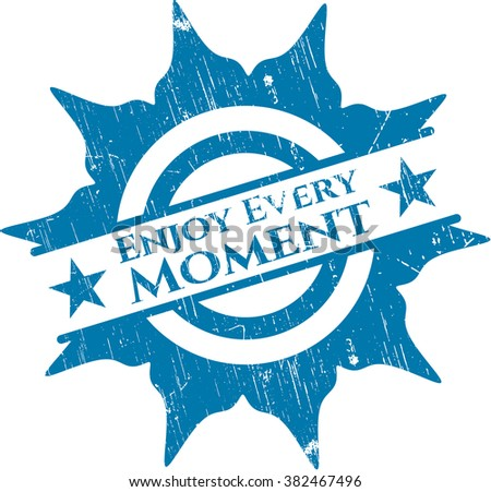 Enjoy Every Moment rubber texture