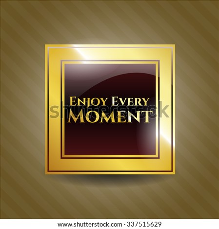 Enjoy Every Moment shiny emblem