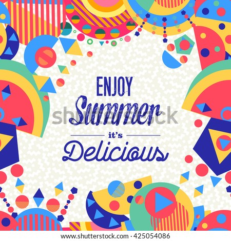 Enjoy summer lettering background illustration design, enjoy vacation concept with colorful decoration. Summertime party invitation, fun typography greeting card or poster. EPS10 vector.
