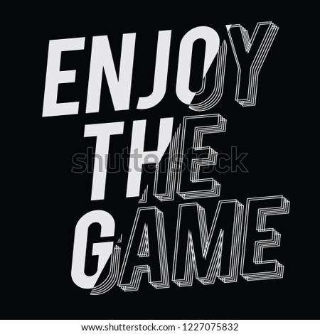 Enjoy the game typography, tee shirt graphics, vectors, sport