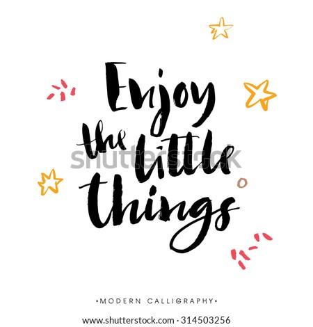 enjoy the little things modern