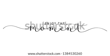 ENJOY THE MOMENT brush calligraphy banner