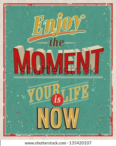 Enjoy the moment. Vector illustration - stock vector