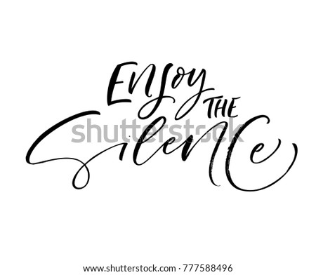 enjoy the silence phrase ink