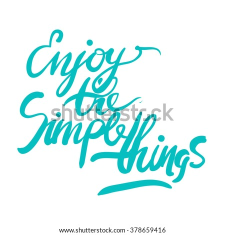 enjoy the simple things hand