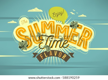 Enjoy The Summer Time Flavor Card Poster Label  Typographic Design With Plant Tree Leaves Floral Elements Sky Sunburst And Clouds.  Vector Graphic.