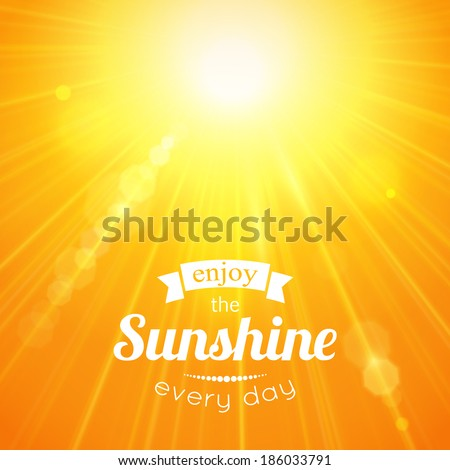 enjoy the sunshine every day