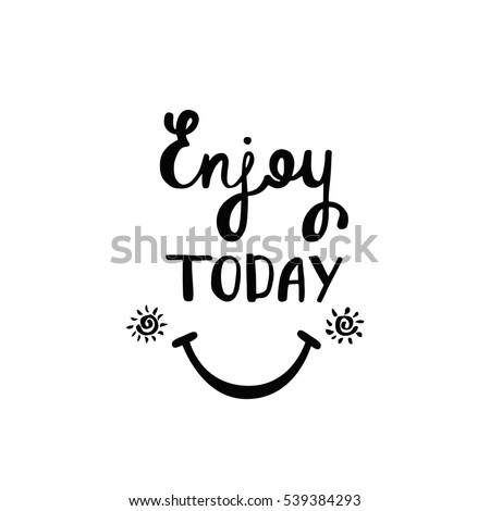 stock-vector-enjoy-today-inspirational-quote-about-happiness-modern-calligraphy-phrase-with-hand-drawn-smiley
