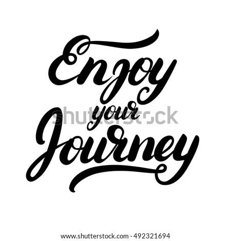 enjoy your journey hand written