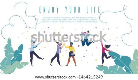 Enjoy Your Life, Positive Thinking, Successful People Flat Vector Banner, Poster Template with Happy, Excited Multinational Young. Female, Male People Dancing Together, Jumping Having Fun Illustration