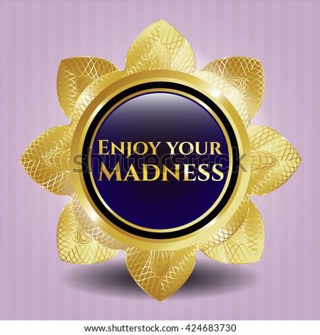 Enjoy your Madness gold emblem or badge