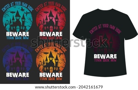 Enter at your own risk beware turn back now Halloween T_shirt Typography Design Vector