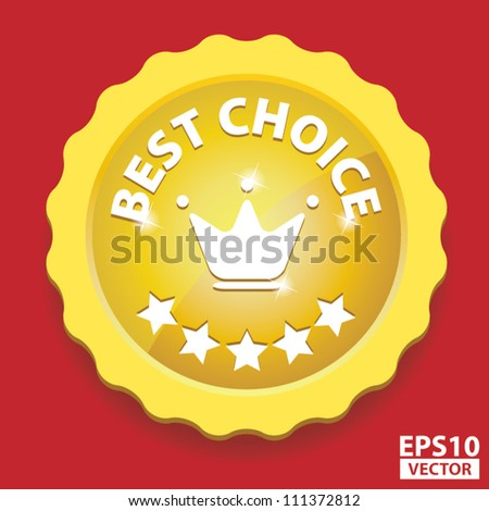 EPS10 Vector: Gold Best Choice Sign with Crown and five stars - stock vector