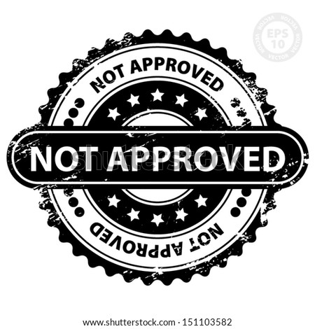 EPS10 Vector : Not Approved Rubber Stamp (Sticker, Tag, Icon, Symbol) with Grunge, isolated on white background
