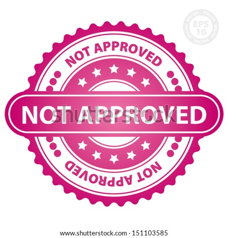 EPS10 Vector : Not Approved Rubber Stamp (Sticker, Tag, Icon, Symbol) with pink color, isolated on white background
