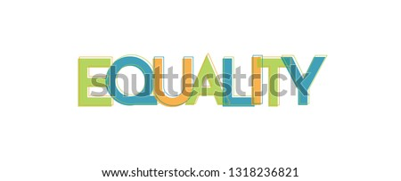 """Equality word concept. """"Equality"""" . Use for cover, banner, blog."""