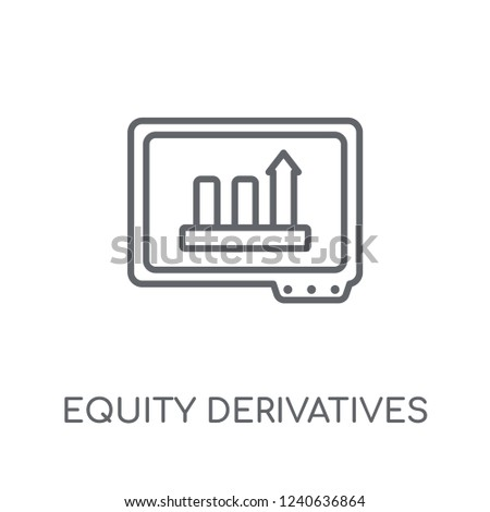 Equity derivatives linear icon. Modern outline Equity derivatives logo concept on white background from business collection. Suitable for use on web apps, mobile apps and print media.