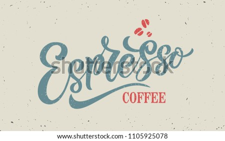 Espresso coffee handwritten lettering. Espresso typography vector design for greeting cards and poster for a coffee house. Design template celebration. Vector illustration.