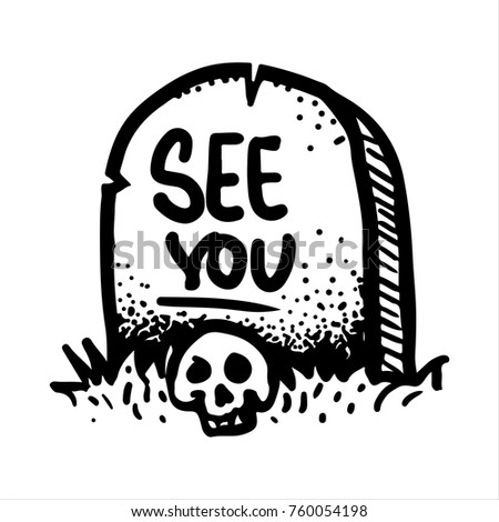 Etched vector illustration. Engraved sticker. Dark humor jokes. Contemporary street art work. Hand drawn sketch of the skull and gravestone with the inscription see you. Foto stock ©