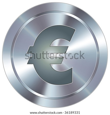 Euro icon on round stainless steel modern industrial button