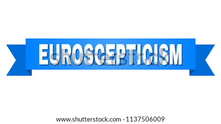 EUROSCEPTICISM text on a ribbon. Designed with white caption and blue stripe. Vector banner with EUROSCEPTICISM tag.