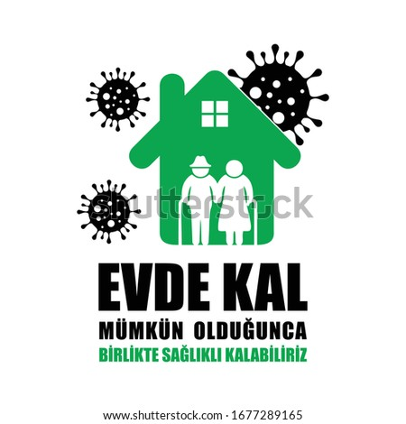 Evde Kal is a turkish for Stay at home as long as possible to prevent the spread of Germs  Stok fotoğraf ©