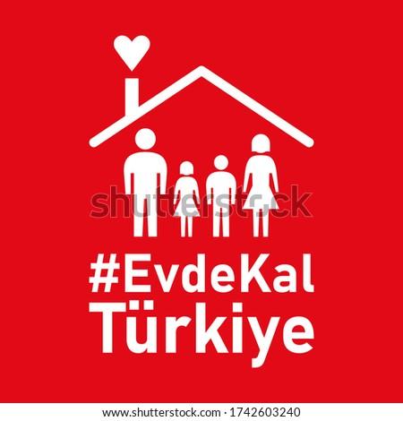 Evde Kal Türkiye ('Stay Home Turkey' in Turkish) Hashtag Instruction Icon against the Spread of the Novel Coronavirus Covid-19 Virus. Vector Image. Stok fotoğraf ©