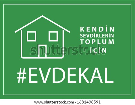 Evde Kal. Translation: For yourself, your loved ones, society. #Stay home. Stok fotoğraf ©