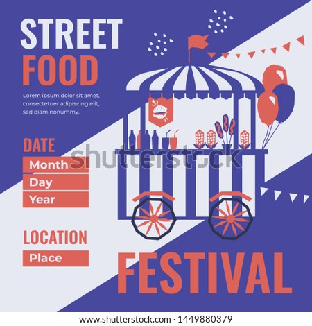 Event poster of street food festival. Vector illustration of fast food store on wheels. Cart with drink, burger,pizza, popcorn. Design template with for banner,invitation, advert,print, flyer, booklet