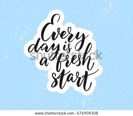 Every day is a fresh start. Inspirational quote on blue background.