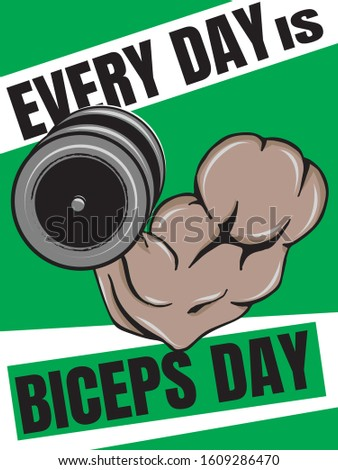 Every Day Is Biceps Day Funny Bicep Curls Weightlifting Gym Quote Art Vector