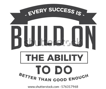 every success is built on the