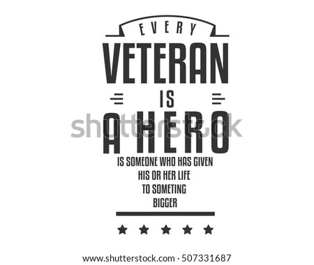 every veteran is a hero