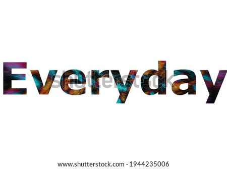 Everyday. Colorful typography text banner. Vector the word Everyday Stock photo ©