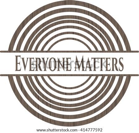 Everyone Matters retro style wooden emblem