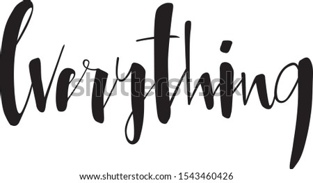 Everything will be fine!Motivational quote for.Lettering is degeneration about dreams, goals,and desires.Hand drawn and translated into vector.Black inscription. Creative expression. Stock photo ©