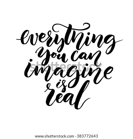 everything you can imagine is