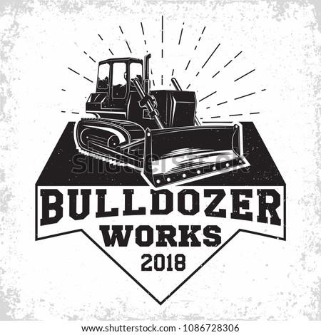 Excavation work logo design, emblem of bulldozer or building machine rental organisation print stamps, constructing equipment, Heavy bulldozer machine typographyv emblem, Vector