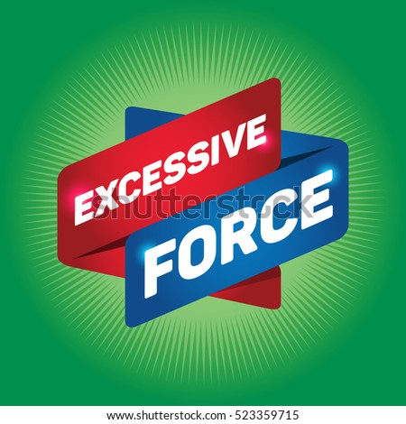 excessive force arrow tag sign