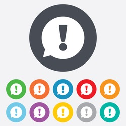 Exclamation mark sign icon. Attention speech bubble symbol. Round colourful 11 buttons. Vector