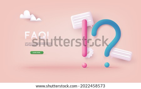 Exclamations and Question Marks. FAQ concept. Ask Questions and receive Answers. Online Support center. Frequently Asked Questions. 3D Web Vector Illustrations.