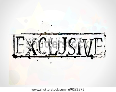 Exclusive Text Exclusive grunge Text with